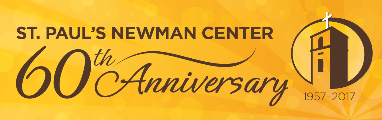 St. Paul's Newman Center 60th Anniversary